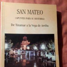 Libros de segunda mano: SAN MATEO (APUNTES PARA SU HISTORIA). PEDRO JOSE RGUEZ SUAREZ. UNICO EN TC. CANARIAS. DE TINAMAR A L. Lote 183440915