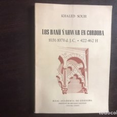Libros de segunda mano: LOS BANN YAHWAR EN CÓRDOBA 1.031-1.070. KHALED SOUFI. Lote 183447815