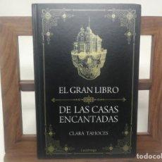 Libros de segunda mano: EL GRAN LIBRO DE LAS CASAS ENCANTADAS, DE CLARA TAHOCES. PRIMERA EDICIÓN 2015 . Lote 183459753