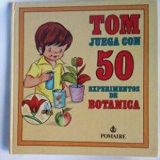 Libros de segunda mano: TOM JUEGA CON 50 EXPERIMENTOS DE BOTÁNICA. Lote 183464717