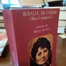 Libros de segunda mano: ROSALIA DE CASTRO. OBRA COMPLETA 2. Lote 183473790