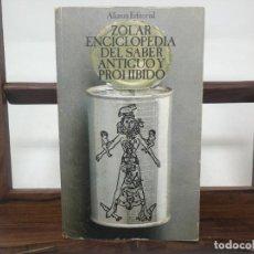 Libros de segunda mano: ZOLAR ENCICLOPEDIA DEL SABER ANTIGUO Y PROHIBIDO. Lote 183486095