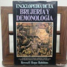 Libros de segunda mano: ENCICLOPEDIA DE LA BRUJERÍA Y DEMONOLOGÍA: ROSSEL HOPE ROBINS. PRIMERA EDICIÓN 1988. Lote 183486607