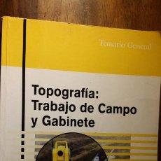 Libros de segunda mano: TOPOGRAFIA, TRABAJO DE CAMPO Y GABINETE, 2007 AMENEIRO, CADENAS Y SIERRA. Lote 183494571