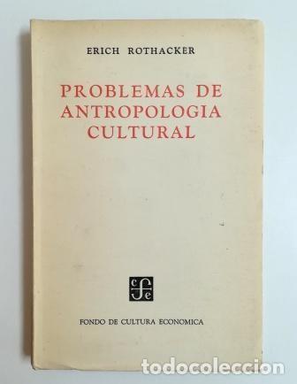 PROBLEMAS DE ANTROPOLOGÍA CULTURAL.- ERICH ROTHACKER (1957) (Libros de Segunda Mano - Pensamiento - Otros)