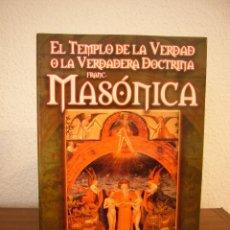 Libros de segunda mano: A. MICHA: EL TEMPLO DE LA VERDAD O LA VERDADERA DOCTRINA FRANCMASÓNICA (MÉXICO, BERBERA, 2008) RARO. Lote 183498270