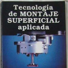 Libros de segunda mano: TECNOLOGÍA DE MONTAJE SUPERFICIAL APLICADA - ROBERT J. ROWLAND - ED. PARANINFO 1994 - VER INDICE. Lote 183505097