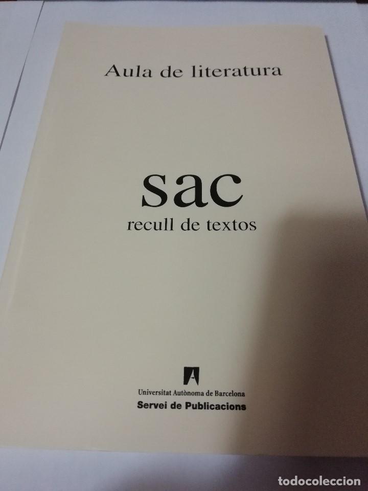 AULA DE LITERATURA - SAC RECULL DE TEXTOS 1998-1999 - UNIVERSITAT AUTÒNOMA DE BARCELONA 2000 (Libros de Segunda Mano (posteriores a 1936) - Literatura - Otros)