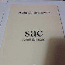 Libros de segunda mano: AULA DE LITERATURA - SAC RECULL DE TEXTOS 1998-1999 - UNIVERSITAT AUTÒNOMA DE BARCELONA 2000. Lote 183524186