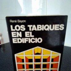 Libros de segunda mano: 34-LOS TABIQUES EN EL EDIFICIO, RENE BAYON, 1982. Lote 183527908