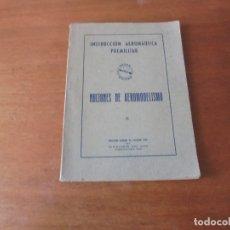 Libros de segunda mano: NOCIONES DE AEROMODELISMO. INSTRUCCIÓN AERONÁUTICA PRELIMINAR MINISTERIO DEL AIRE PUBLICACIONES 1942. Lote 183531321