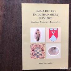 Libros de segunda mano: PALMA DEL RÍO EN LA EDAD MEDIA 855-1503. MANUEL NIETO CUMPLIDO. COMO NUEVO. MUY DIFÍCIL.. Lote 183535512