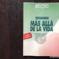 Libros de segunda mano: TESTIMONIOS MÁS ALLÁ DE LA VIDA. AÑO CERO. Lote 183535735