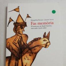 Libros de segunda mano: FAS MEMÒRIA. EL NOTICIARI DE RAFEL SANCHO, MERCADER (1628 - 1686) MARGALIDA BERNAT / JAUME SERRA. Lote 183557741