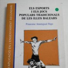 Libros de segunda mano: ELS ESPORTS I JOCS POPULARS TRADICIONALS DE LES ILLES BALEARS (FRANCESC AMENGUAL RIGO). Lote 183558151