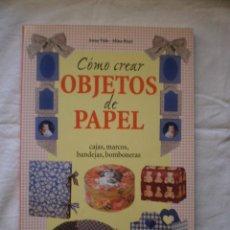 Libros de segunda mano: COMO CREAR OBJETOS DE PAPEL. Lote 183560152