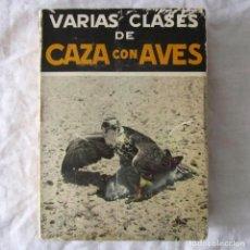 Libros de segunda mano: VARIAS CLASES DE CAZA CON AVES, J.R. ORDOZGOITI 1970. Lote 183560746