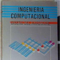 Livros em segunda mão: INGENIERÍA COMPUTACIONAL - DISEÑO DE HARDWARE - M. MORRIS MANO - PRENTICE-HALL MÉXICO - VER INDICE. Lote 183561068