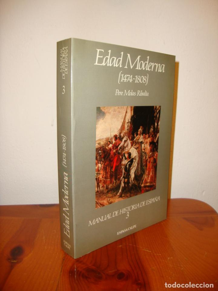 MANUAL DE HISTORIA DE ESPAÑA, 3. EDAD MODERNA (1474-1808) - PERE MOLAS RIBALTA - EXCELENTE ESTADO (Libros de Segunda Mano - Historia - Otros)
