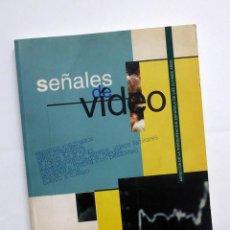 Libros de segunda mano: SEÑALES DE VIDEO - ASPECTOS DE LA VIDEOCREACIÓN ESPAÑOLA DE LOS ÚLTIMOS AÑOS. Lote 183574225