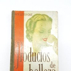 Libros de segunda mano: ELABORACIÓN DE PRODUCTOS DE BELLEZA ( GUSTAVO GILI ) 1937. Lote 183584638