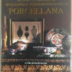 Libros de segunda mano: ENCICLOPEDIA FONDAMENTALE DELLA PORCELANA. SOTHEBY´S. BRAMANTE, MILANO, 1994. Lote 183595287