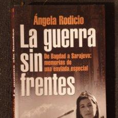 Libros de segunda mano: LA GUERRA SIN FRENTES ÁNGELA RODICIO. Lote 183614600