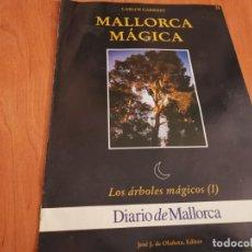 Libros de segunda mano: MALLORCA MÁGICA LOS ÁRBOLES MÁGICOS I FASCICULO 28 CARLOS GARRIDO 1995. Lote 183618722