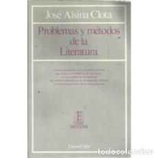 Libros de segunda mano: PROBLEMAS Y MÉTODOS DE LA LITERATURA - ALSINA CLOTA, JOSÉ. Lote 167198076