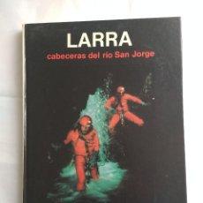 Livros em segunda mão: LARRA CABECERAS DEL RÍO SAN JORGE. Lote 189978523