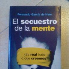 Libros de segunda mano: EL SECUESTRO DE LA MENTE. FERNANDO GARCÍA DE HARO. Lote 183660088