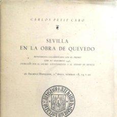 Libros de segunda mano: SEVILLA EN LA OBRA DE QUEVEDO POR CARLOS PETIT CARO, TIRADA DE 1000 EJEMPLARES, Nº29. 1946. LEER. Lote 183675353