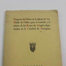 Libros de segunda mano: L-2047. PROYECTO DE OBRAS EN LA IGLESIA DE STA. MARIA DE POBLET PARA EL TRASLADO. 1944. Lote 183698246