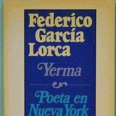 Libros de segunda mano: LMV - FEDERICO GARCIA LORCA. YERMA/ POETA EN NUEVA YORK. SEIX BARRAL. 1987. Lote 183710335