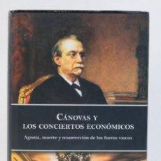Libros de segunda mano: CÁNOVAS Y LOS CONCIERTOS ECONÓMICOS-JAIME IGNACIO DEL BURGO-EDITORIAL LAOCOONTE, 2010. Lote 183724802