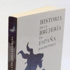 Libros de segunda mano: HISTORIA DE LA BRUJERIA EN ESPAÑA-JOSEPH PÉREZ-ESPASA LIBROS 2010. Lote 183724846