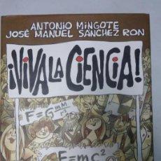 Libros de segunda mano: ¡VIVA LA CIENCIA! - ANTONIO MINGOTE / JOSÉ MANUEL SÁNCHEZ RON - CRÍTICA. BUEN ESTADO. Lote 183726703