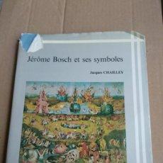 Libros de segunda mano: JÉRÔME BOSCH ET SES SYMBOLES. ESSAI DE DÉCRYPTAGE BOSCH] - CHAILLEY JACQUES. Lote 183732216