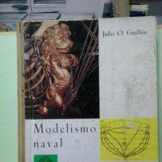 Libros de segunda mano: LMV - MODELISMO NAVAL. JULIO O. GUILLEN. Lote 183769016