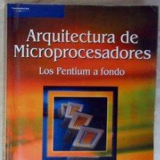Libros de segunda mano: ARQUITECTURA DE MICROPROCESADORES - LOS PENTIUM A FONDO - JOSÉ M. ANGULO - THOMSON / PARANINFO 2003. Lote 183778292
