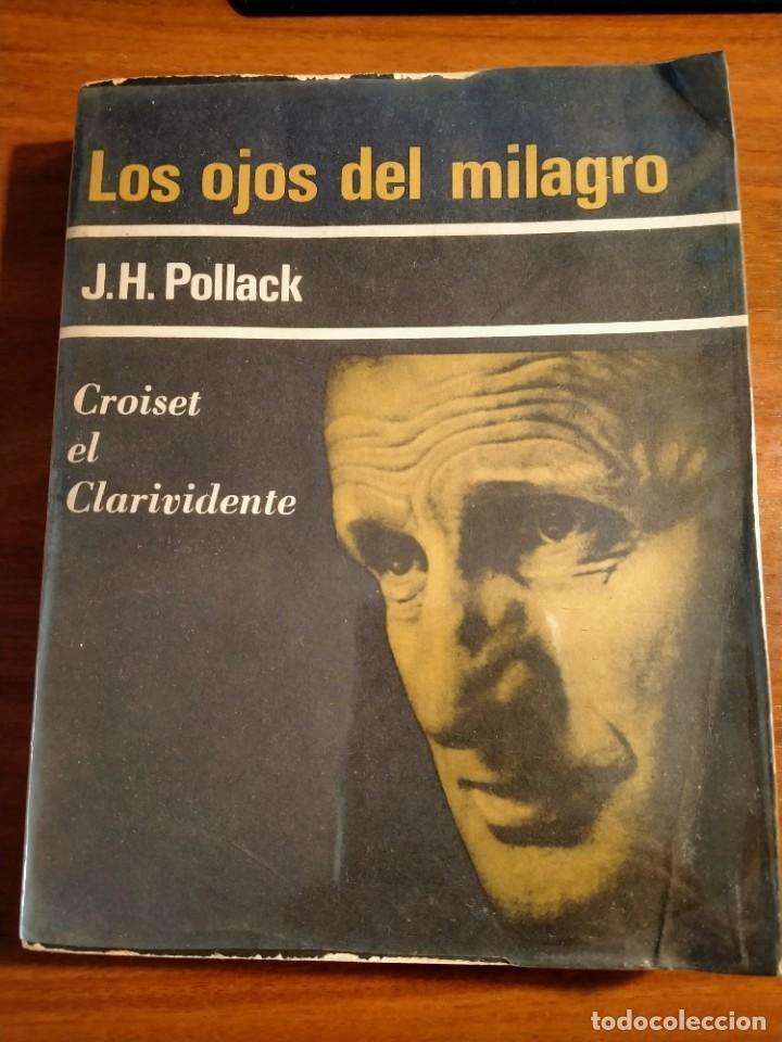 LOS OJOS DEL MILAGRO. J. H. POLLACK. CROISET EL CLARIVIDENTE. EDITORIAL SUDAMERICANA. AÑO 1967. (Libros de Segunda Mano - Parapsicología y Esoterismo - Otros)