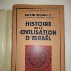 Libros de segunda mano: HISTOIRE DE LA CIVILISATION D'ISRAËL. BERTHOLET, ALFRED. 1953.. Lote 183797876