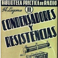 Libros de segunda mano: REF.0013701 CONDENSADORES Y RESISTENCIAS BIBLIOTECA PRACTICA DE RADIO II / ALFONSO LAGOMA. Lote 183798223