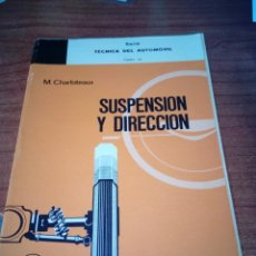 Libri di seconda mano: SUSPENSIÓN Y DIRECCIÓN. M. CHARLOTEAUX. SERIE TÉCNICA DEL AUTOMÓVIL. TOMO VII. EST13B1. Lote 183835962
