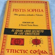 Libros de segunda mano: PISTIS SOPHIA - GRAN LIBRO SECRETO DE LOS GNÓSTICOS - ATRIBUIDA A VALENTIN - EDICION JD TERAN FIERRO. Lote 183842052
