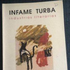Libros de segunda mano: 'INFAME TURBA - INDUSTRIAS LITERARIAS - TRECE GATOS'. VARIOS AUTORES. EDITADO EN SEVILLA EN 1998.. Lote 183842118