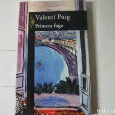 Libros de segunda mano: PRIMERA FUGA VALENTI PUIG ALFAGUARA. Lote 183844480