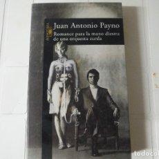 Libros de segunda mano: ROMANCE PARA LA MANO DIESTRA DE UNA ORQUESTA ZURDA DE JUAN ANTONIO PAYNO ALFAGUARA. Lote 183844766