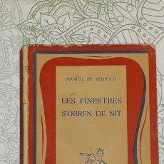 Libros de segunda mano: LIBRO EN CATALÁN MANUEL DE PEDROLO LES FINESTRES S'OBREN DE NIT RAIXA. Lote 183848732
