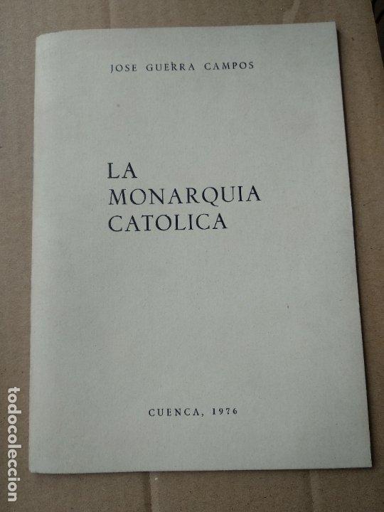 LA MONARQUIA CATOLICA - JOSE GUERRA CAMPOS (Libros de Segunda Mano - Pensamiento - Otros)